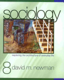 Sociology  Exploring the Architecture of Everyday Life  With The Engaged Sociologist 2 E