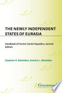 Read Online The Newly Independent States of Eurasia For Free