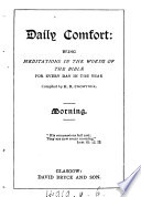 Daily comfort  meditations in the words of the Bible  compiled by K R   and A   Crowther