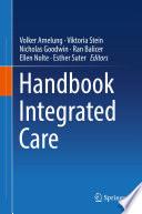 """Handbook Integrated Care"" by Volker Amelung, Viktoria Stein, Nicholas Goodwin, Ran Balicer, Ellen Nolte, Esther Suter"
