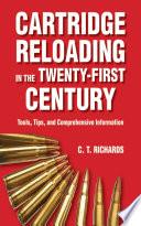 Cartridge Reloading in the Twenty First Century