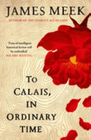 To Calais  in Ordinary Time Book
