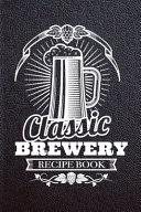 Classic Brewery Recipe Book