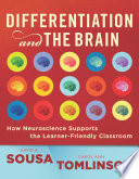 http://www.amazon.com/Differentiation-Brain-Neuroscience-Learner-Friendly-Classroom/dp/1935249592