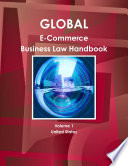 Global E Commerce Business Law Handbook Volume 1 United States Book