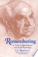 """Remembering: A Study in Experimental and Social Psychology"" by Sir Frederic Charles Bartlett, Frederic C. Bartlett, Frederic Charles Bartlett, Walter Kintsch"