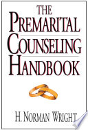 """The Premarital Counseling Handbook"" by H. Norman Wright"