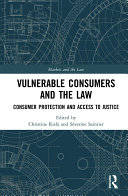 Vulnerable Consumers and the Law
