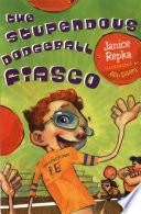 The Stupendous Dodgeball Fiasco