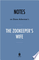 Notes on Diane Ackerman   s The Zookeeper   s Wife by Instaread Book PDF