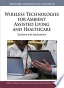 Wireless Technologies for Ambient Assisted Living and Healthcare  Systems and Applications Book
