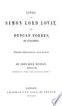 Lives Of Simon Lord Lovat And Duncan Forbes Of Culloden