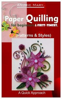 Paper Quilling for Beginners   First Timers