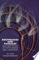 Boundaries and Passages: Rule and Ritual in Yup'ik Eskimo