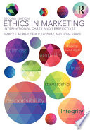 """Ethics in Marketing: International cases and perspectives"" by Patrick E. Murphy, Gene R. Laczniak, Fiona Harris"