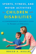 Sports  Fitness  and Motor Activities for Children with Disabilities