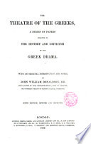The theatre of the Greeks a series of paper relating to the history and criticism of the Greek Drama