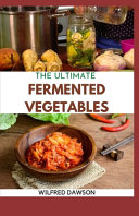 The Ultimate Fermented Vegetables Book PDF