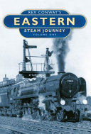 Rex Conway s Eastern Steam Journey
