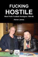 Fucking Hostile  West Perth Football Hooligans 1984 86