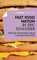 A Joosr Guide To    Fast Food Nation by Eric Schlosser Book