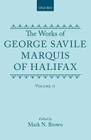 The Works of George Savile  Marquis of Halifax  Volume II