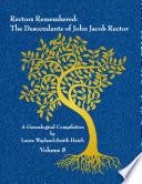 Rectors Remembered: The Descendants of John Jacob Rector Volume 8