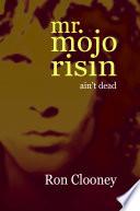 Mr  Mojo Risin   Ain t Dead