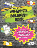 Draw Your Own Graffiti Coloring Book