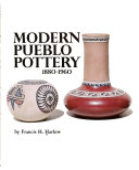 Modern Pueblo Pottery  1880 1960
