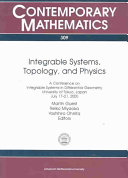 Integrable Systems  Topology  and Physics