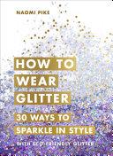 How to Wear Glitter [Pdf/ePub] eBook