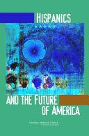 Hispanics and the Future of America