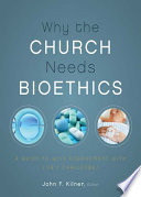 Why The Church Needs Bioethics