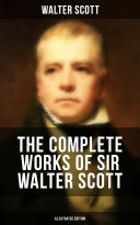 The Complete Works of Sir Walter Scott (Illustrated Edition) Pdf/ePub eBook