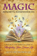 MAGIC  MINDSET   MANIFESTATIONS