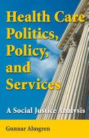 Health Care Politics, Policy, and Services [Pdf/ePub] eBook