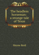 The headless horseman: a strange tale of Texas [Pdf/ePub] eBook