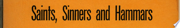 Saints  Sinners and Hammars