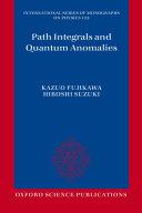 Path Integrals and Quantum Anomalies