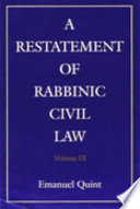 A Restatement of Rabbinic Civil Law: Laws of the paid bailee, laws of the lessee, laws regarding labor, laws regarding borrowing of objects, laws regarding stealing, laws regarding robbery