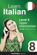 Learn Italian - Level 8: Upper Intermediate