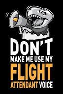 Don t Make Me Use My Flight Attendant Voice