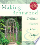 Making Bentwood Trellises, Arbors, Gates & Fences