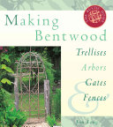 Read OnlineMaking Bentwood Trellises, Arbors, Gates & FencesFull Book