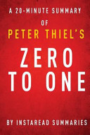 A 20 Minute Summary of Peter Thiel s Zero to One Book