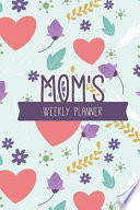 Mom's Weekly Planner Family Weekly Planner