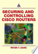 """Securing and Controlling Cisco Routers"" by Peter T. Davis"