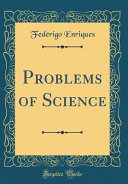 Problems of Science (Classic Reprint)