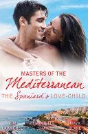 Masters Of The Mediterranean: The Spaniard's Love-Child - 3 Book Box Set